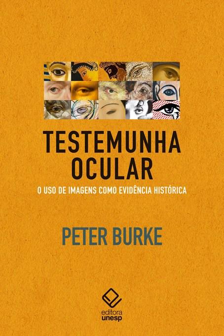 Testemunha ocular - O uso de imagens como evidência histórica, livro de Peter Burke