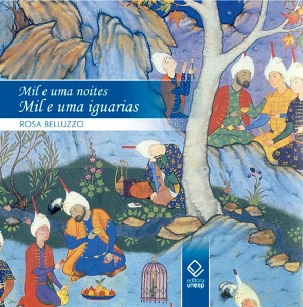 Mil e Uma Noites, Mil e Uma Iguarias, livro de Belluzzo Rosa