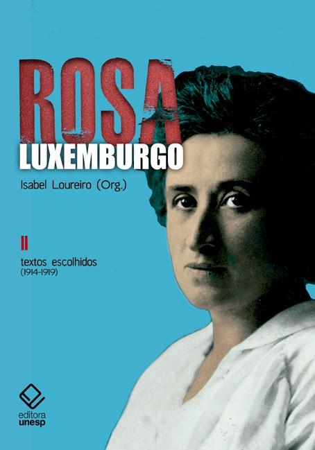 Rosa Luxemburgo - Textos Escolhidos - Vol II - 2ª edição, livro de Rosa Luxemburgo; Isabel Loureiro (org.)