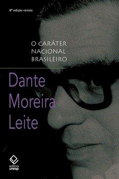 O caráter nacional brasileiro - História de uma ideologia, livro de Dante Moreira Leite