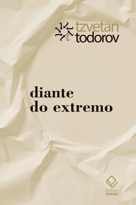 Diante do extremo, livro de Tzvetan Todorov
