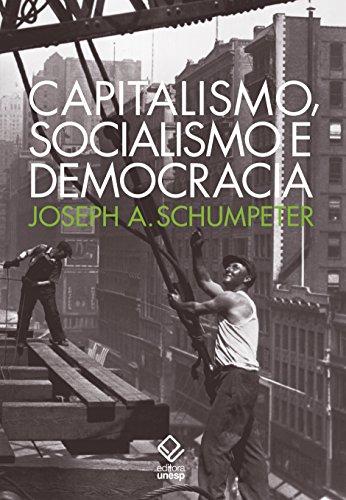 Capitalismo, Socialismo e Democracia, livro de Schumpeter Joseph A.