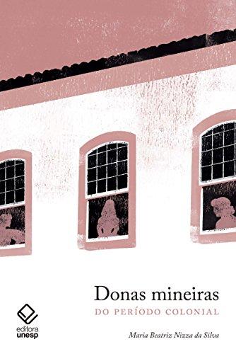 Donas Mineiras do Período Colonial, livro de Maria Beatriz Nizza da Silva