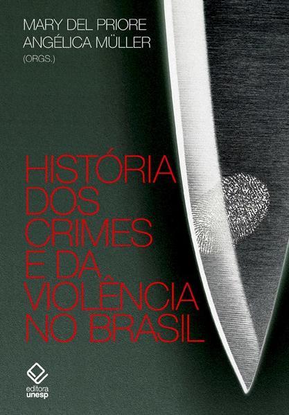 História dos Crimes e da Violência no Brasil, livro de Mary del Priore, Angélica Müller