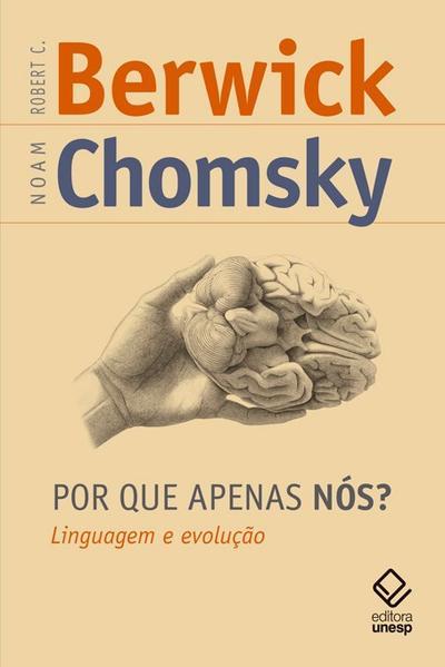 Por que Apenas Nós? Linguagem e Evolução, livro de Noam Chomsky, Robert C. Berwick