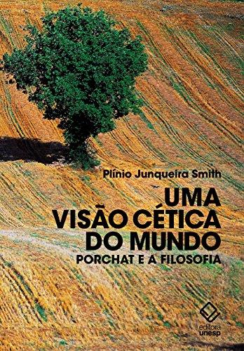Uma visão cética do mundo. Porchat e a filosofia, livro de Plínio Junqueira Smith