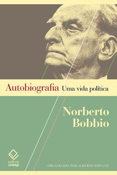 Autobiografia. Uma vida política , livro de Norberto Bobbio, Alberto Papuzzi (org.)