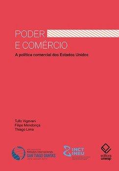 Poder e comércio. A política comercial dos Estados Unidos, livro de Tullo Vigevani, Filipe Mendonça, Thiago Lima