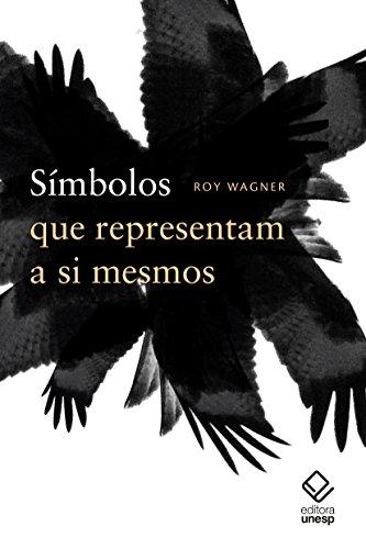 Símbolos que representam a si mesmos, livro de Roy Wagner