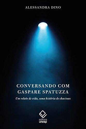Conversando com Gaspare Spatuzza. Um Relato de Vida, Uma História de Chacinas, livro de Dino Alessandra