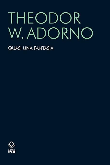 Quasi una fantasia - Escritos musicais II, livro de Theodor W. Adorno