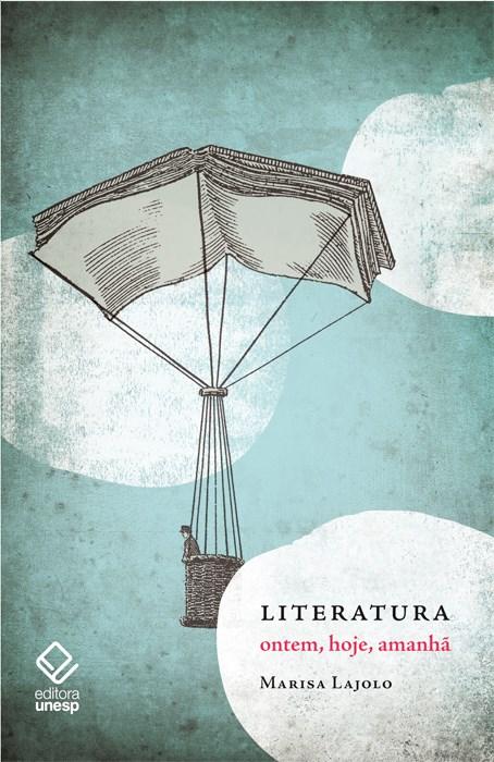Literatura: ontem, hoje, amanhã, livro de Marisa Lajolo