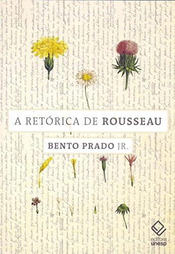 A retórica de Rousseau - e outros ensaios, livro de Bento Prado Jr., Franklin De Mattos