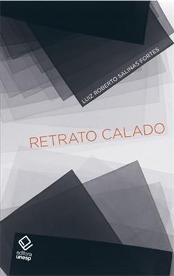 Retrato Calado, livro de Luiz Roberto Salinas Fortes Fortes