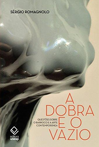 A dobra e o vazio - Questões sobre o Barroco e a arte contemporânea, livro de Romagnolo Sérgio
