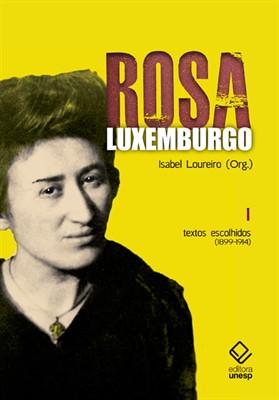 Rosa Luxemburgo - Textos Escolhidos - Vol I - 3ª edição, livro de Isabel Loureiro
