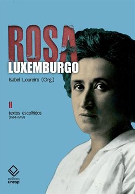 Rosa Luxemburgo - Textos Escolhidos - Vol II - 3ª edição, livro de Isabel Loureiro