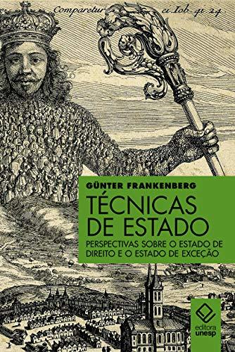 Técnicas de Estado - Perspectivas sobre o Estado de Direito e o Estado de Exceção, livro de Günter Frankenberg