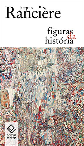 Figuras da História, livro de Jacques Rancière