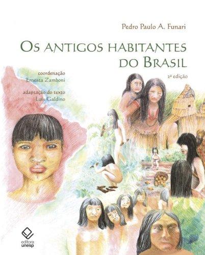 Os antigos habitantes do Brasil - 2ª edição, livro de Pedro Paulo Funari