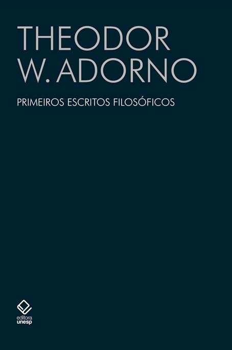 Primeiros escritos filosóficos, livro de Theodor W. Adorno