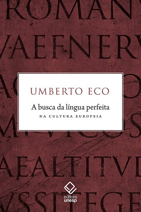 A busca da língua perfeita na cultura europeia, livro de  Umberto Eco