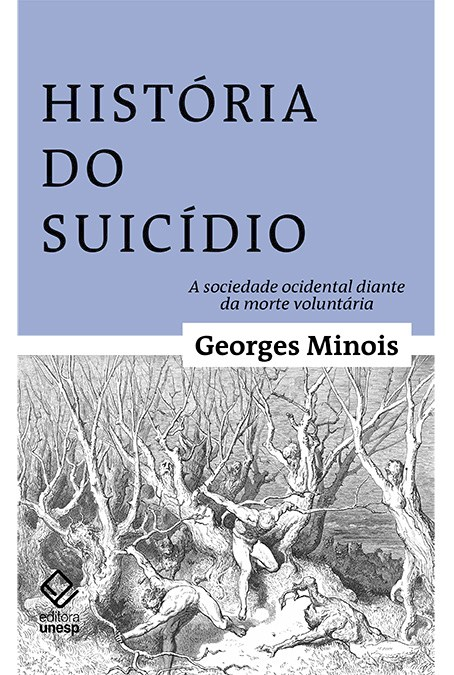 História do suicídio - A sociedade ocidental diante da morte voluntária, livro de George Minois