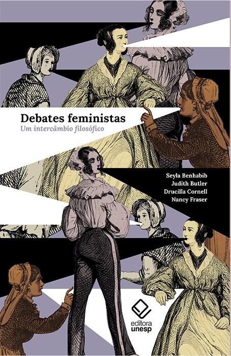 Debates feministas - Um intercâmbio filosófico , livro de Seyla Benhabib, Judith Butler, Drucilla Cornell, Nancy Fraser