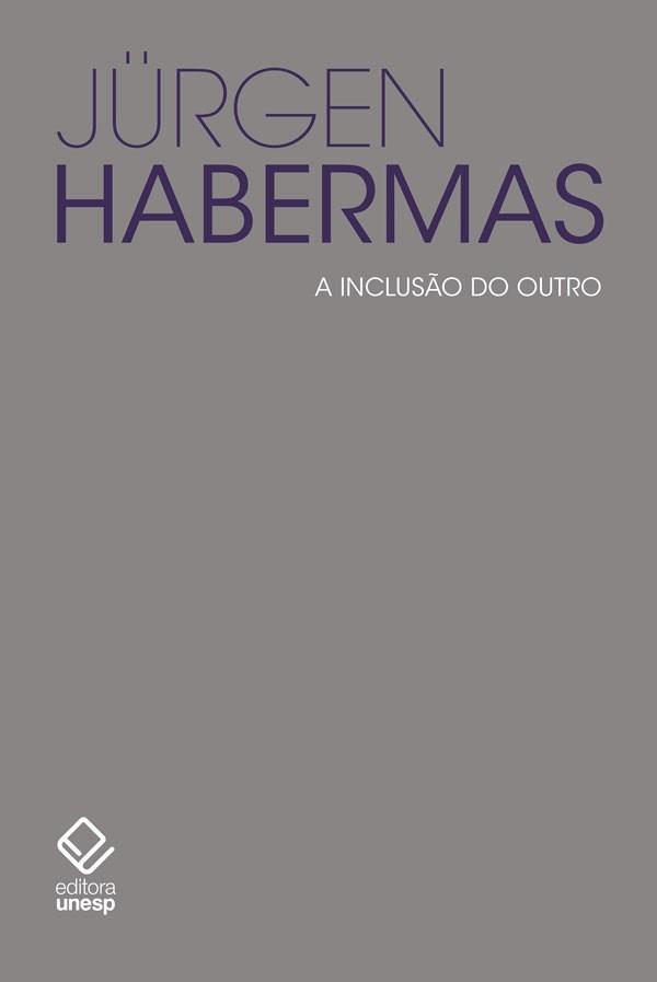 A inclusão do outro - Estudos de teoria política, livro de Jürgen Habermas
