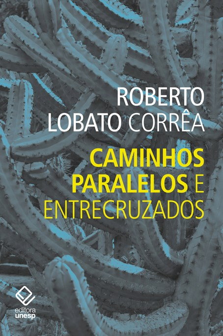 Caminhos paralelos e entrecruzados, livro de Roberto Lobato Corrêa