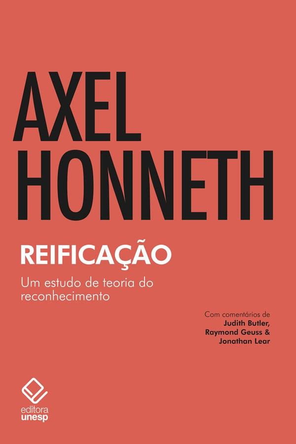 Reificação - Um estudo de teoria do reconhecimento, livro de Axel Honneth