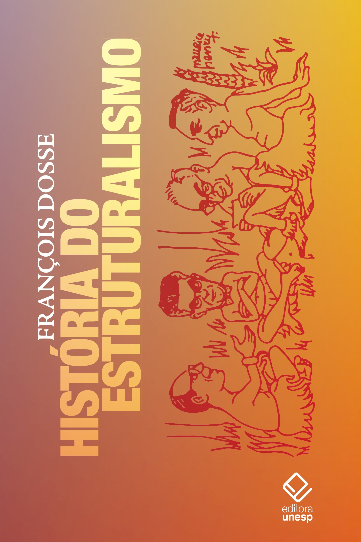 História do estruturalismo, livro de François Dosse