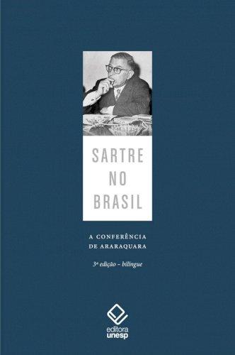 Sartre no Brasil -  A conferência de Araraquara (3ª edição), livro de Jean-Paul Sartre