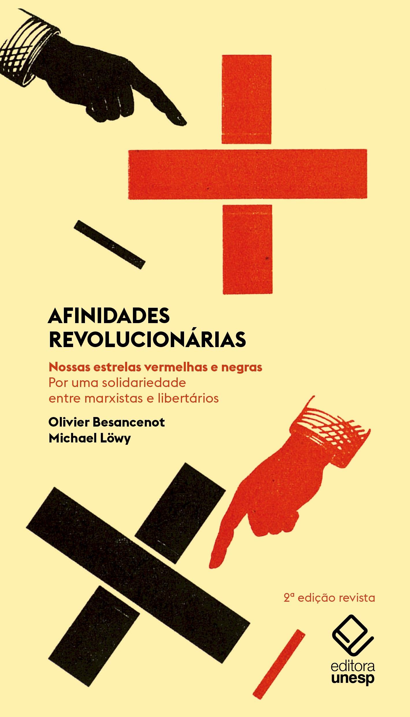 Afinidades revolucionárias - Nossas estrelas vermelhas e negras. Por uma solidariedade entre marxistas e libertários (2ª Edição), livro de Olivier Besancenot, Michael Löwy