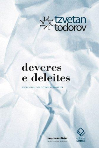 Deveres e deleites -  Uma vida de passeur - Entrevistas com Catherine Portevin, livro de Tzvetan Todorov