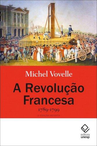 A Revolução Francesa 1789-1799 - 2ª edição, livro de Michel Vovelle