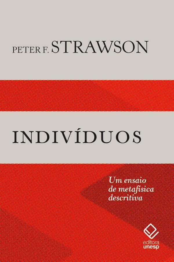Indivíduos - Um ensaio de metafísica descritiva, livro de Peter F. Strawson