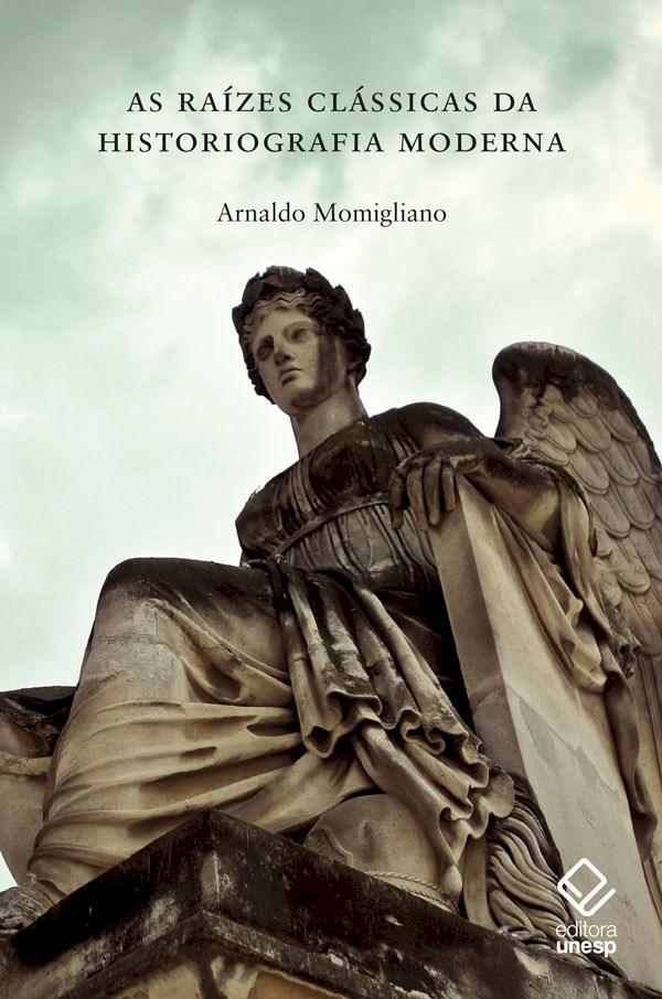 As raízes clássicas da historiografia moderna, livro de Arnaldo Momigliano