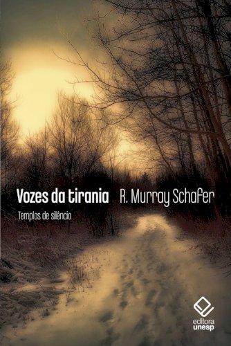 Vozes da tirania: Templos de silêncio, livro de R. Murray Schafer