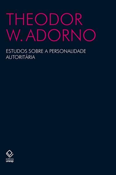 Estudos sobre a personalidade autoritária, livro de Theodor W. Adorno