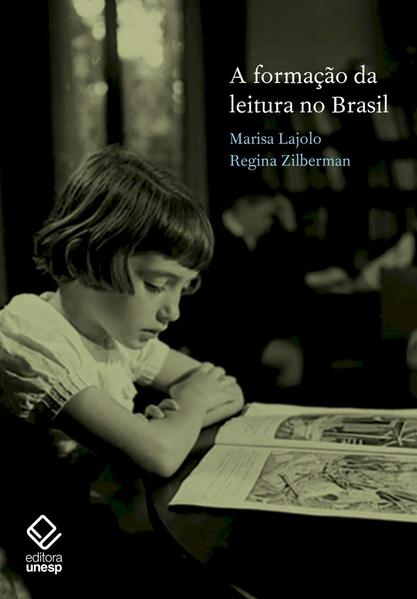 A formação da leitura no Brasil, livro de Marisa Lajolo, Regina Zilberman