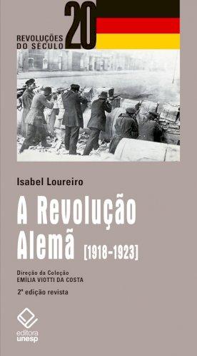 A Revolução Alemã - 2ª edição, livro de Isabel Loureiro