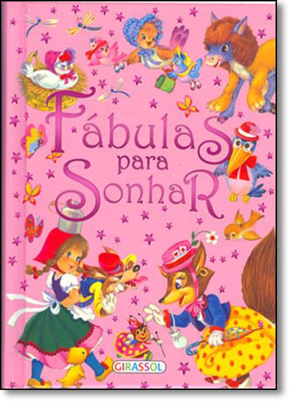 Fábulas Para Sonhar, livro de Girassol