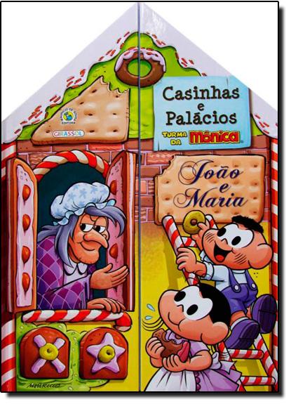 João e Maria: Turma da Mônica - Coleção Casinhas e Palácios, livro de Mauricio de Sousa