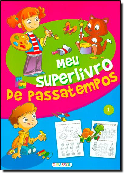 Meu Superlivro de Passatempos - Vol.1, livro de Girassol