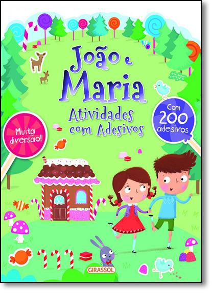 João e Maria: Atividades Com Adesivos, livro de Monica Fleisher Alves
