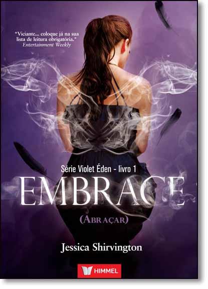 Embrace: Abraçar - Vol.1 - Série Violet Éden, livro de Jessica Shirvington