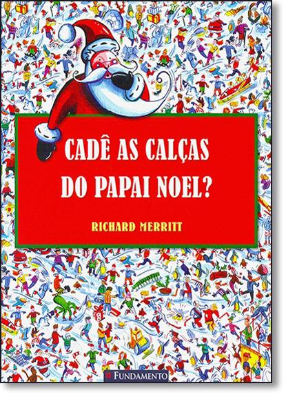 Cadê as Calças do Papai Noel?, livro de Richard Merritt