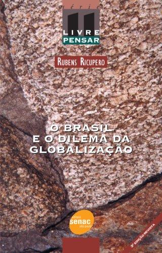 O Brasil E O Dilema Da Globalização, livro de Rubens Ricupero