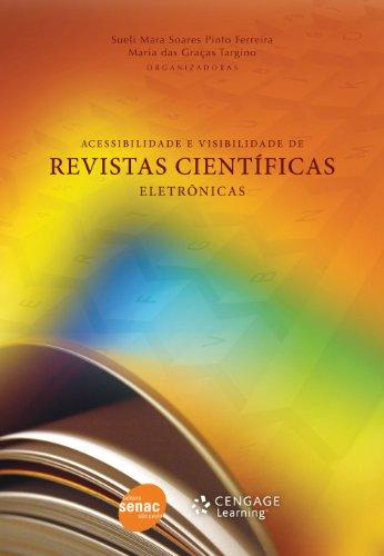 Acessibilidade E Visibilidade De Revistas Cientificas Eletronicas, livro de Maria das Gracas Targino, Sueli Mara Soares Pinto Ferreira
